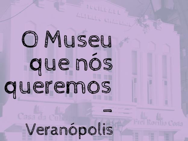 """Responda o questionário da campanha """"O Museu que nós queremos""""."""